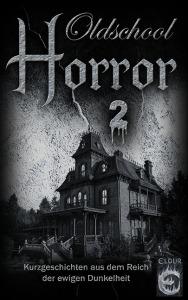 Oldschool Horror 2
